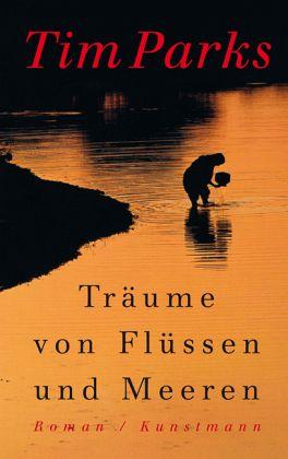 Träume von Flüssen und Meeren als Buch von Tim ...