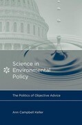 Science in Environmental Policy: The Politics of Objective Advice