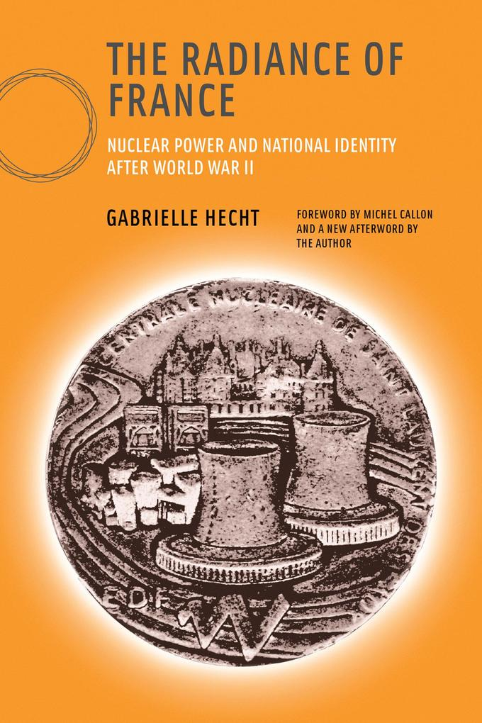 The Radiance of France: Nuclear Power and National Identity After World War II als Taschenbuch