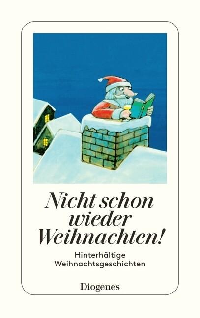 Nicht schon wieder Weihnachten! als Taschenbuch