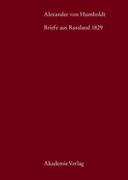 Alexander von Humboldt, Briefe aus Russland 182...