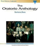The Oratorio Anthology: Baritone/Bass