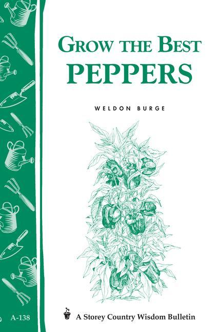 Grow the Best Peppers: Storey's Country Wisdom Bulletin A-138 als Taschenbuch
