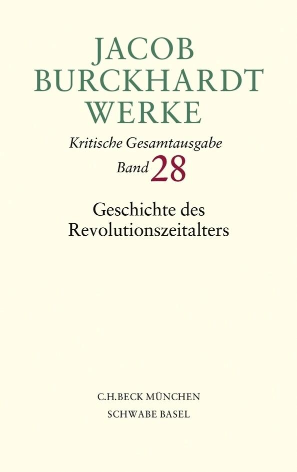 Jacob Burckhardt Werke Bd. 28: Geschichte des Revolutionszeitalters als Buch
