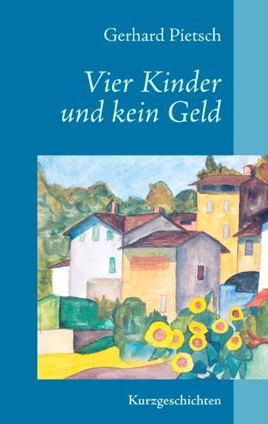 Vier Kinder und kein Geld als Buch von Gerhard ...