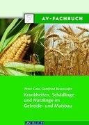 Krankheiten, Schädlinge und Nützlinge im Getreide- und Maisbau