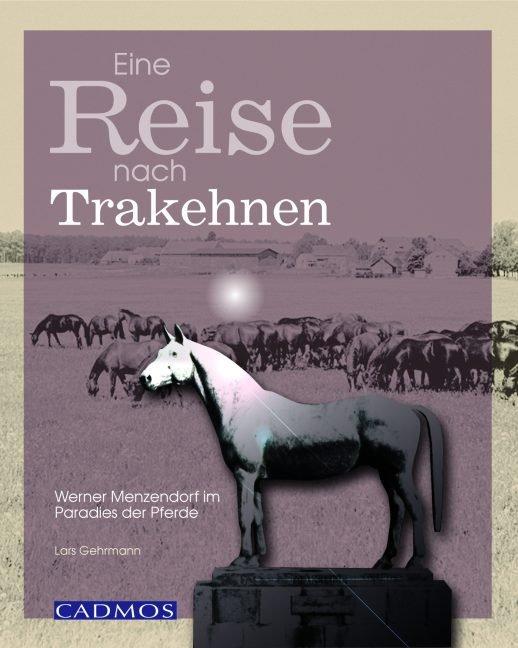Eine Reise nach Trakehnen als Buch von Lars Geh...