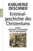 Kriminalgeschichte des Christentums. Band 9