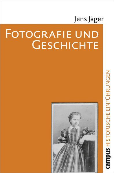 Fotografie und Geschichte als Buch von Jens Jäger
