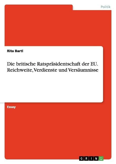 Die britische Ratspräsidentschaft der EU. Reich...