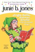 Junie B. 1st Grader Jingle Bells, Batman Smells! (P.S. So Does May) [With Cut Out Ornament]