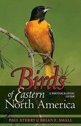 Birds of Eastern North America: A Photographic Guide a Photographic Guide