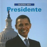 Quiero Ser Presidente = I Want to Be President