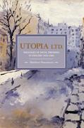 Utopia Ltd.: Ideologies of Social Dreaming in England 1870-1900