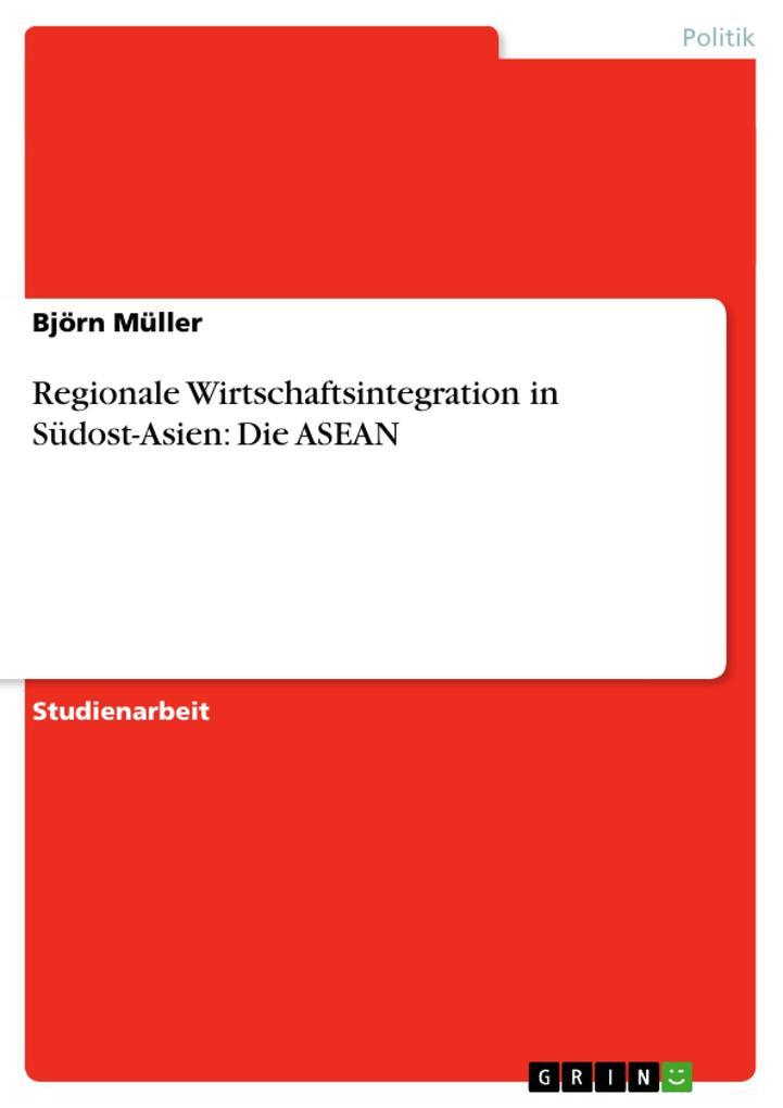 Regionale Wirtschaftsintegration in Südost-Asie...
