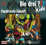 Die drei ??? Kids 05. Flucht in die Zukunft (drei Fragezeichen) CD
