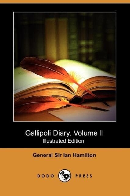 Gallipoli Diary, Volume II (Illustrated Edition) (Dodo Press) als Taschenbuch