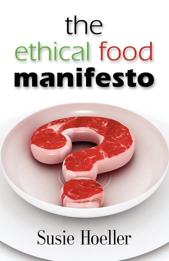 THE ETHICAL FOOD MANIFESTO als Taschenbuch von ...