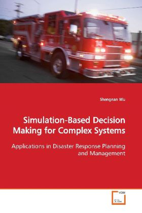 Simulation-Based Decision Making for Complex Sy...