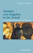 Tantalos und Sisyphos in der Schule