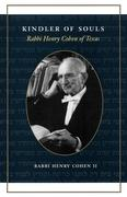 Kindler of Souls: Rabbi Henry Cohen of Texas