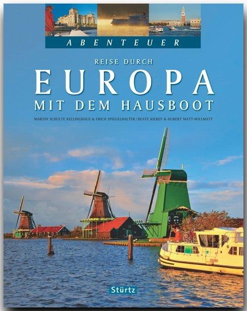 Abenteuer: Reise durch Europa mit dem Hausboot ...
