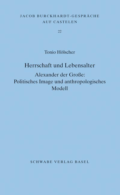 Herrschaft und Lebensalter. Alexander der Gross...