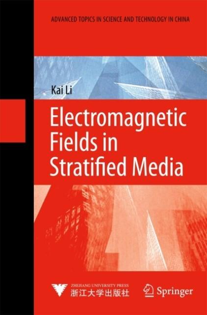 Electromagnetic Fields in Stratified Media als Buch (gebunden)