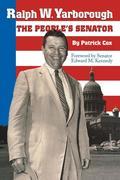 Ralph W. Yarborough, the People's Senator
