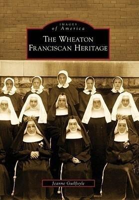 The Wheaton Franciscan Heritage als Taschenbuch