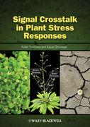 Signal CrossTalk in Plant Stress Responses