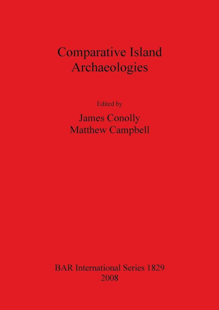 Comparative Island Archaeologies als Taschenbuc...