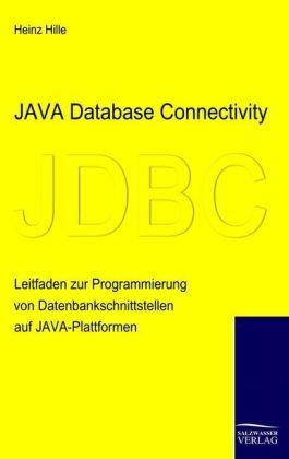 Java Database Connectivity als Buch von Heinz H...