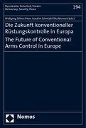 Die Zukunft konventioneller Rüstungskontrolle in Europa. The Future of Conventional Arms Control in Europe