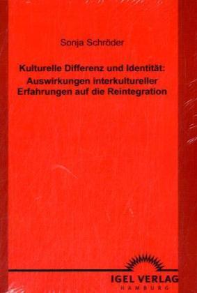 Kulturelle Differenz und Identität: Auswirkunge...