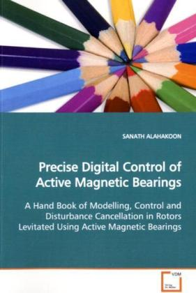 Precise Digital Control of Active Magnetic Bear...