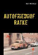 Autofriedhof Ratke