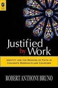 Justified by Work: Identity and the Meaning of Faith in Chicago's Working-Class Churches