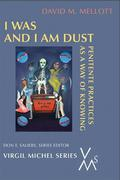 I Was and I Am Dust: Penitente Practices as a Way of Knowing