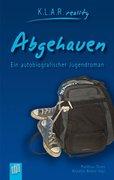 Abgehauen. Ein autobiografischer Jugendroman