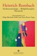 Heinrich Rombach Strukturontologie - Bildphilosophie - Hermetik