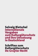 Internationale Vorgaben zum Kulturgüterschutz und ihre Umsetzung in Deutschland