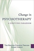 Change in Psychotherapy: A Unifying Paradigm