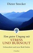 Vom guten Umgang mit Stress und Burnout