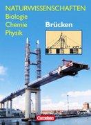 Naturwissenschaften Biologie - Chemie - Physik. Brücken. Schülerbuch. Westliche Bundesländer