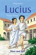 Lucius, Sklave Roms
