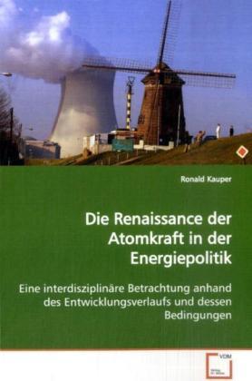 Die Renaissance der Atomkraft in der Energiepol...