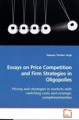 Essays on Price Competition and Firm Strategies...