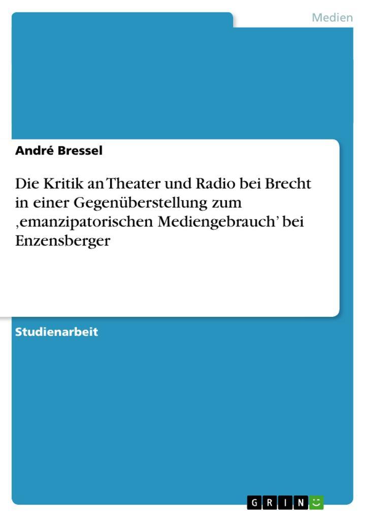 Die Kritik an Theater und Radio bei Brecht in e...