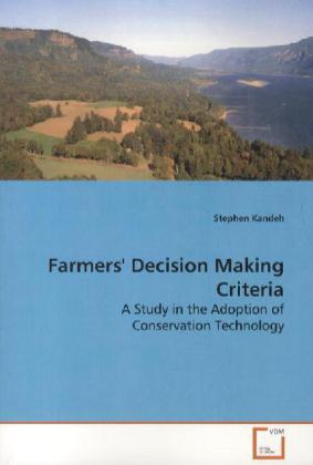 Farmers´ Decision Making Criteria als Buch von ...